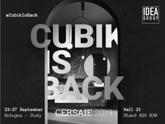 Ideagroup a Cersaie 2019: #CubikIsBack