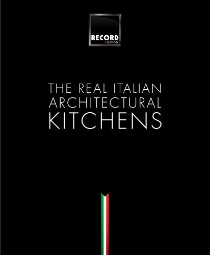 THE REAL ITALIAN ARCHITECTURAL KITCHENS
