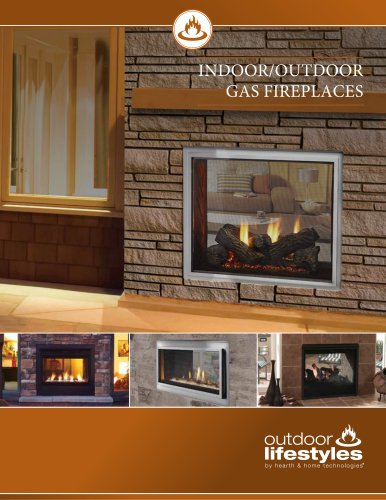 INDOOR/OUTDOOR GAS FIREPLACES
