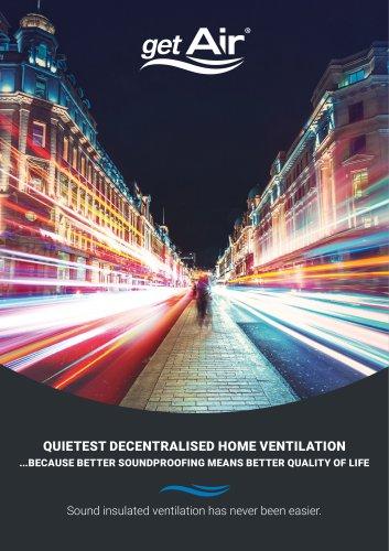 QUIETEST DECENTRALISED HOME VENTILATION