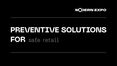 PREVENTIVE SOLUTIONS FOR safe retail