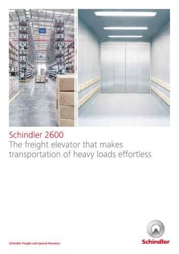 Schindler 2600 The freight elevator that makes transportation of heavy loads effortless