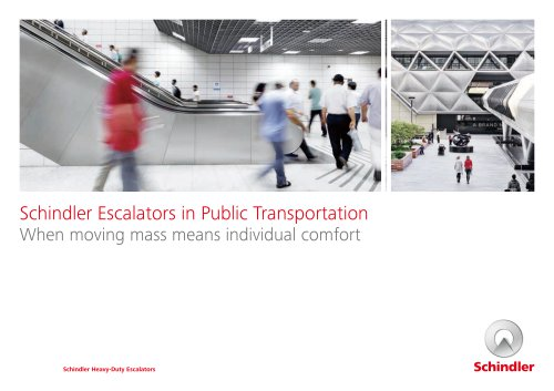Schindler Escalators in Public Transportation When moving mass means individual comfort