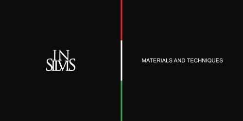Insilvis, Materials and Techniques