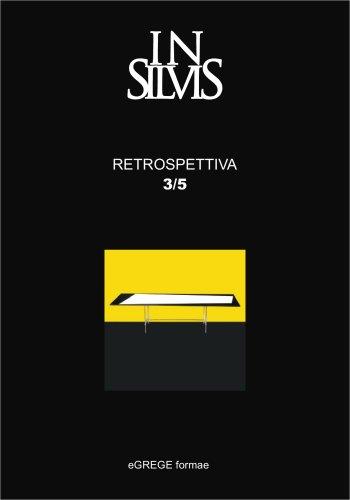 Insilvis, Retrospettiva 3