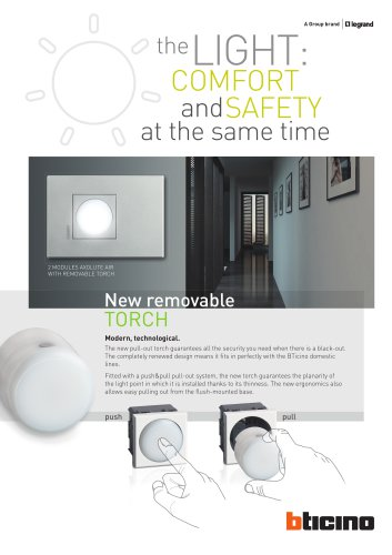 The LIGHT: CONFORT and SAFETY at the same time