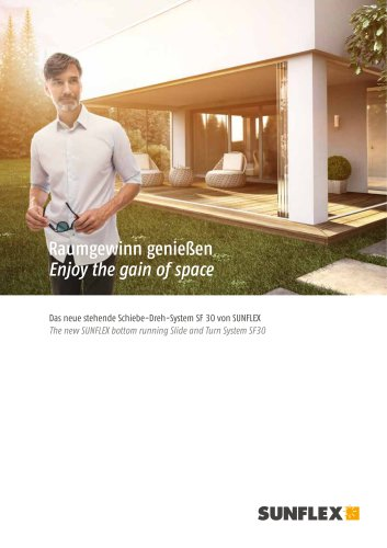 Enjoy the gain of space The new SUNFLEX bottom running Slide and Turn System SF30