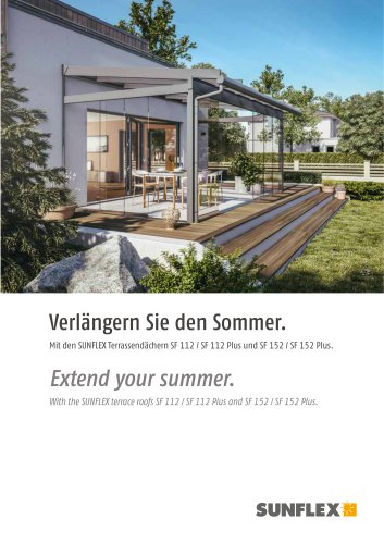 Extend your summer With the SUNFLEX terrace roofs SF 112 / SF 112 Plus and SF 152 / SF 152 Plus.