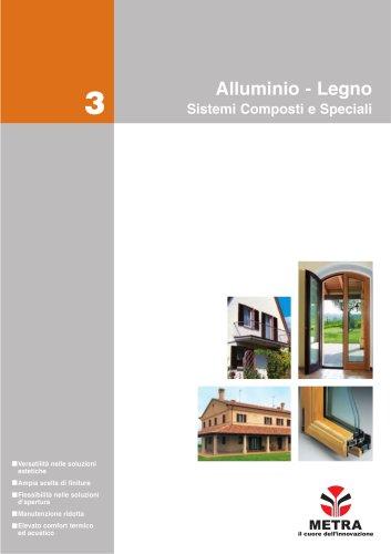 Alluminio - Legno Sistemi Composti e Speciali