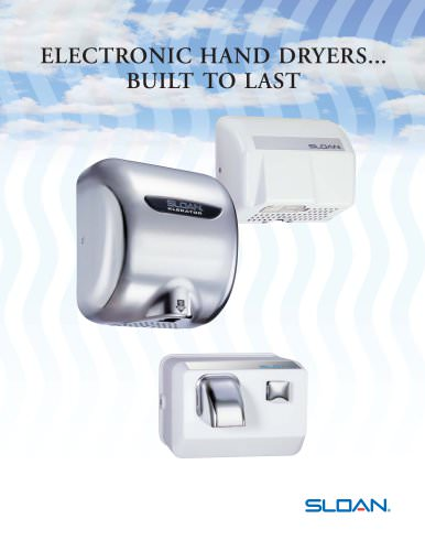 ELECTRONIC HAND DRYERS... BUILT TO LAST