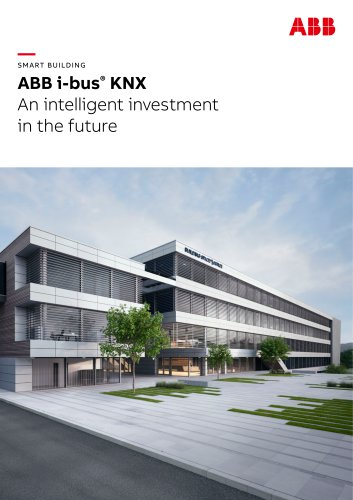 SMART BUILDING ABB i-bus® KNX An intelligent investment in the future