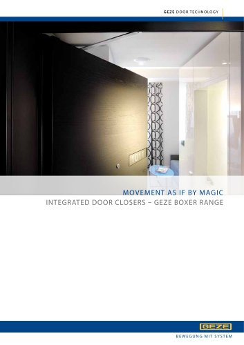 MOVEMENT AS IF BY MAGIC : INTEGRATED DOOR CLOSERS - GEZE BOXER RANGE