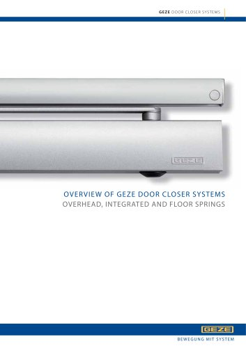 OVERVIEW OF GEZE DOOR CLOSER SYSTEMS : OVERHEAD, INTEGRATED AND FLOOR SPRINGS