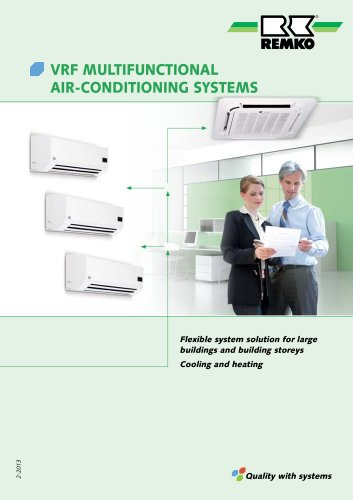 VRF MULTIFUNCTIONAL AIR-CONDITIONING SYSTEMS Quality with systems Flexible system solution for large buildings and building storeys Cooling and heating 2-
