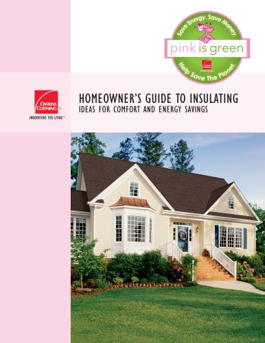 HOMEOWNER'S GUIDE TO INSULATING IDEAS FOR COMFORT AND ENERGY SAVINGS