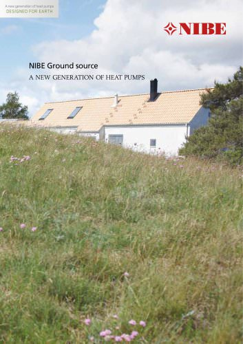 NIBE Ground source A NEW GENERATION OF HEAT PUMPS